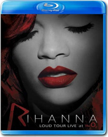 Rihanna Loud Tour - Live at The O2 (2012) BRRip
