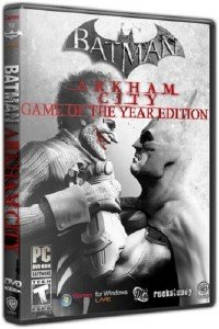 Batman: Arkham City - Game of the Year Edition [Steam-Rip] (2011/PC/Rus) RePack by R.G. Origins
