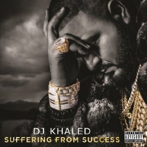 DJ Khaled - Suffering From Success (Deluxe Edition) (2013)