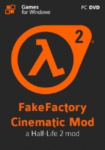 Half-Life 2: Fakefactory - Cinematic Mod [v 12.21] (2012/PC/Rus|Eng)