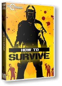 How To Survive [Update 7] (2013/PC/Rus) RePack by R.G. Механики